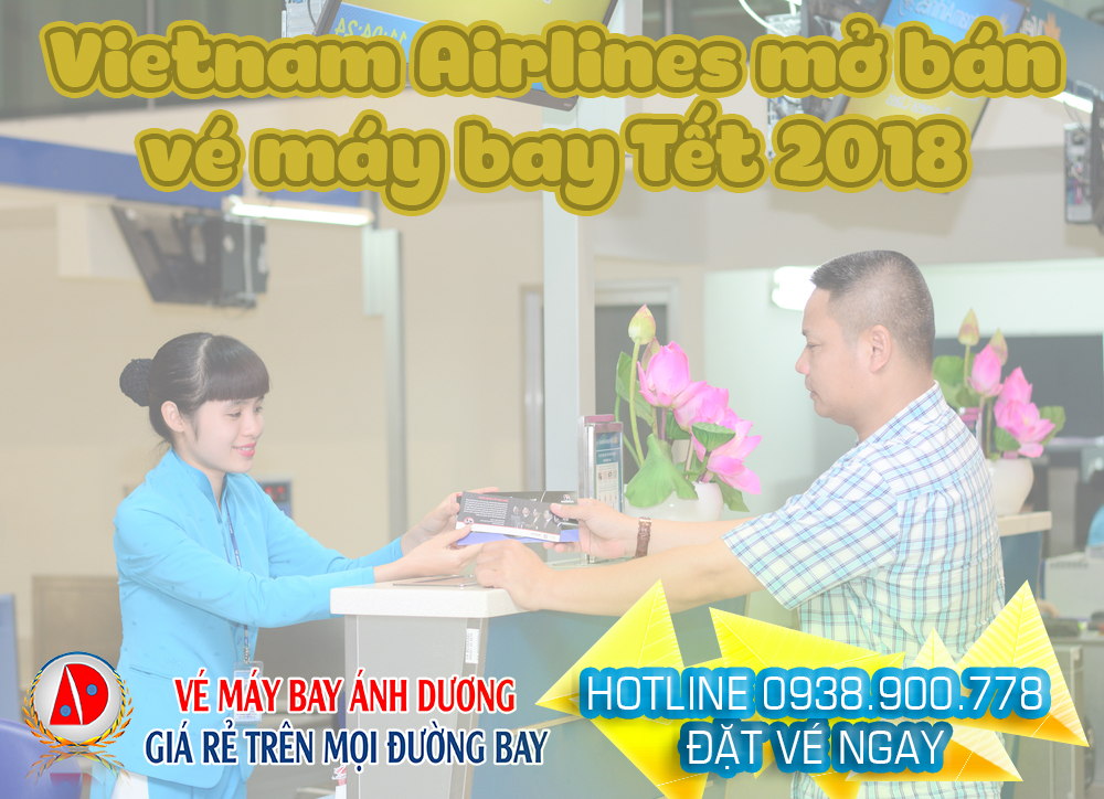vietnam airlines mo ban ve may bay tet 2018 gia re